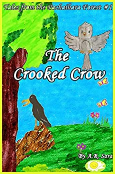 The Crooked Crow (Tales From The Pachaihara Forest Book 1) by [Sara, A.R.]