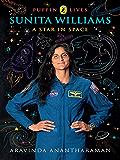 Sunita Williams: A Star in Space: Puffin Lives