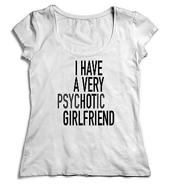 879b9e291 I Have A Very Psychotic Hot Girlfriend Relationship Funny Shirt Women  Christmas T-Shirt Tshirt