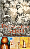 The Velveteen Rabbit or How Toys Become Real (Illustrated colorful pictures and A note for movie 2009)