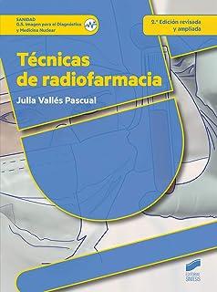 Técnicas de radiofarmacia (2.ª edición revisada y ampliada) (Sanidad)