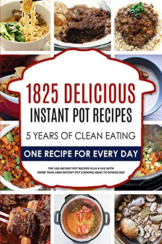 Instant Pot: 1825 Instant Pot Recipes, Instant Pot Cookbook, Instant Pot Pressure Cooker Cookbook, Instant Pot Paleo, Instant Pot for two, Instant Pot ... Recipes Book, Instant Pot Cookbook for two) by Laura Baker, Frank Lavine