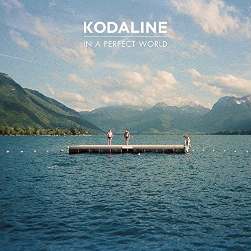 (In A Perfect World by Kodaline (2013-10-08))