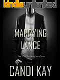 Marrying Lance (Taking Lance, #3.75)
