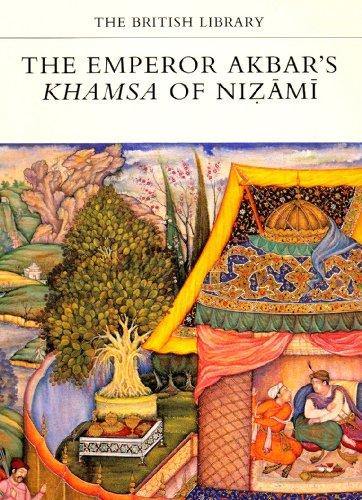 The Emperor Akbar's Khamsa Of Nizami (The British Library Manuscripts In Colour Series)