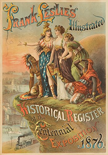 Frank Leslie's Illustrated Historical register of the Centennial ExpositionPoster USA c. 1876 (24x36 SIGNED Print Master Giclee Print w/Certificate of Authenticity - Wall Decor Travel Poster)