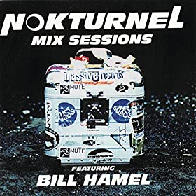 Bill Hamel - Nokturnel Mix Sessions Featuring Bill Hamel