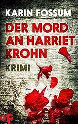 Der Mord an Harriet Krohn: Kriminalroman (Konrad Sejer 7)