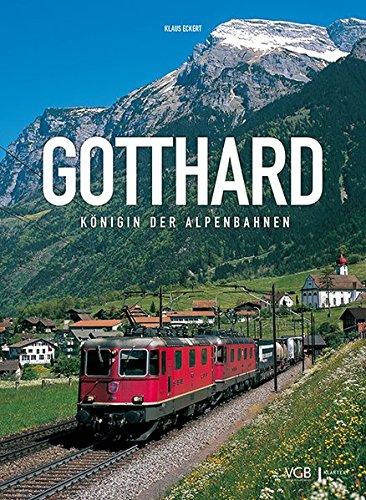 Gotthard: Königin der Alpenbahnen
