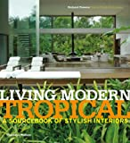 Living Modern Tropical, Phyllis Richardson, 0500516405
