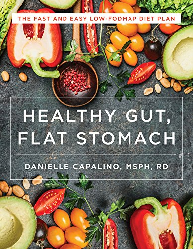Bowel Diet Irritable Syndrome - Healthy Gut, Flat Stomach: The Fast and Easy Low-FODMAP Diet Plan
