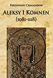 img - for Aleksy I Komnen (1081-1118) book / textbook / text book