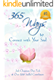 365 Ways to Connect with Your Soul (365 Book Series 1)