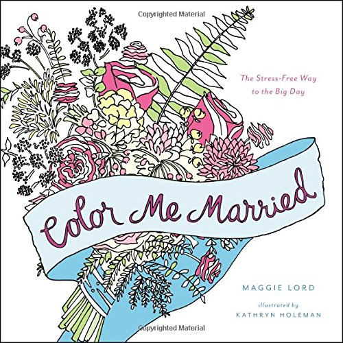 Color Me Married: The Stress-Free Way to the