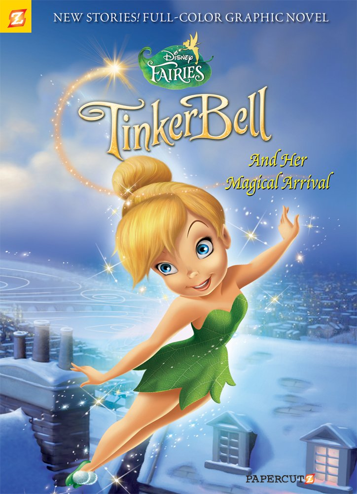 Disney Fairies Graphic Novel #9: Tinker Bell and Her Magical Arrival
