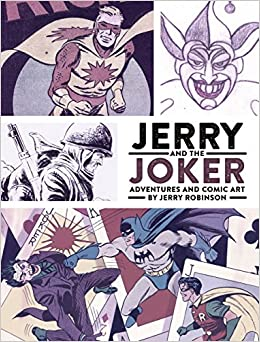 Jerry And The Joker Adventures And Comic Art Jerry Robinson