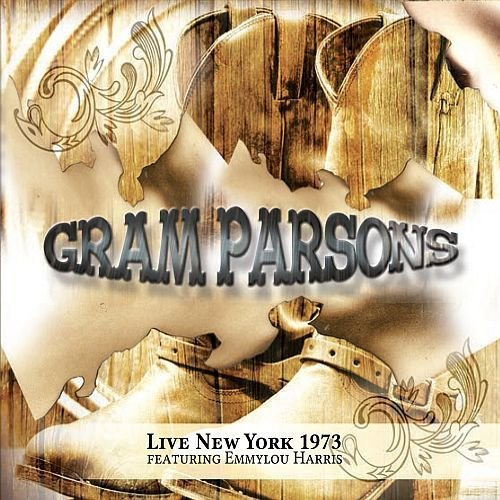 PARSONS, GRAM - LIVE NEW YORK 1973 : 2CD SET