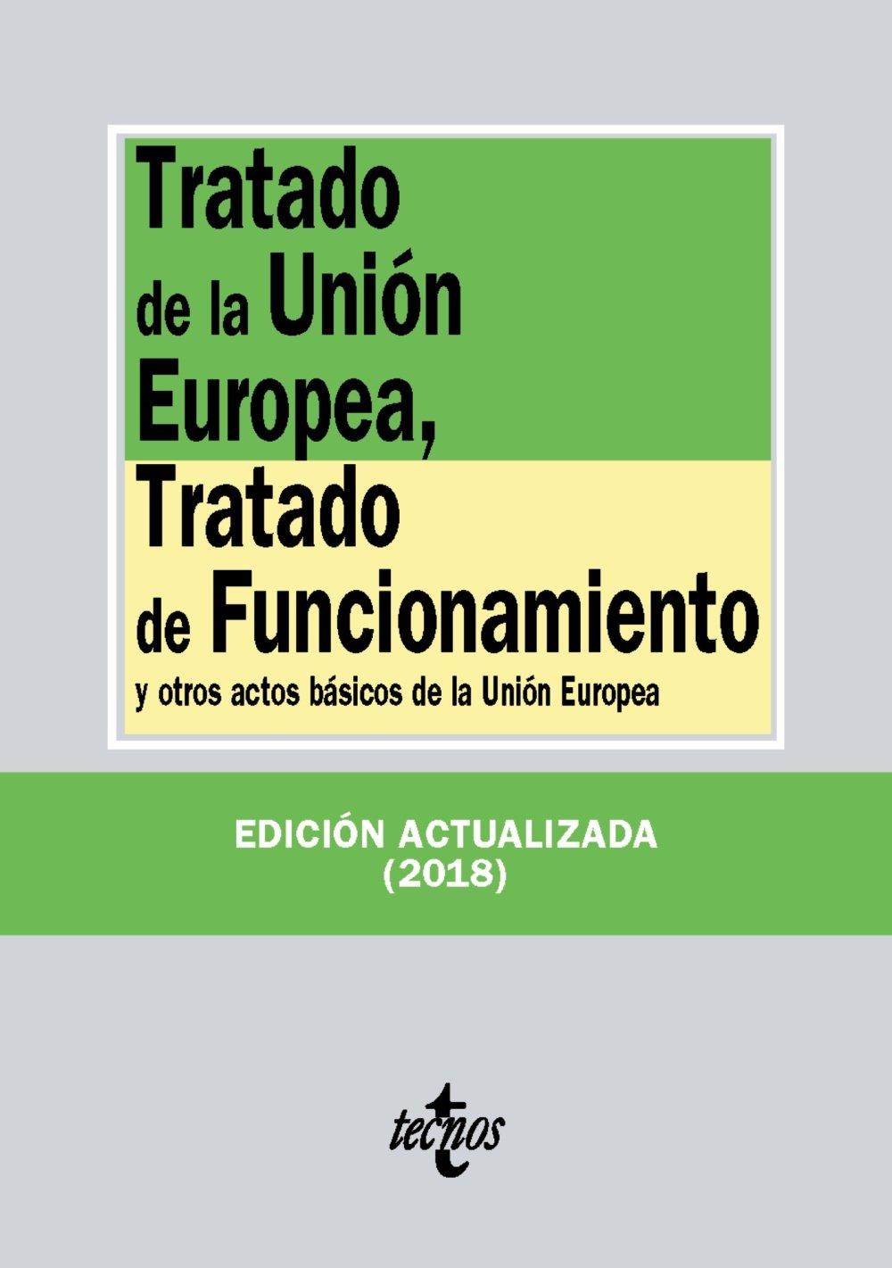 Tratado de la Unión Europea, Tratado de Funcionamiento: y otros actos básicos de la Unión Europea (Derecho - Biblioteca De Textos Legales) Tapa blanda – 6 sep 2018 Editorial Tecnos 8430975136 Legislation