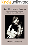 The Holocaust Lessons on Compassionate Parenting and Child Corporal Punishment