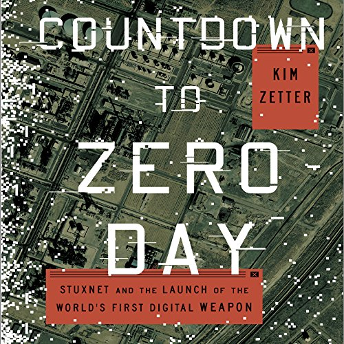 Countdown to Zero Day: Stuxnet and the Launch of the World's First Digital Weapon Audiobook [Free Download by Trial] thumbnail
