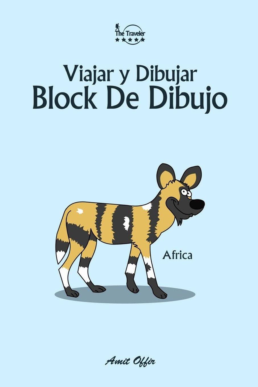 Block De Dibujo: Viajar y Dibujar: Africa: Volume 5 (6x9 pulgada / 74 paginas) Tapa blanda – 21 nov 2017 Amit Offir Createspace Independent Pub 1979899185