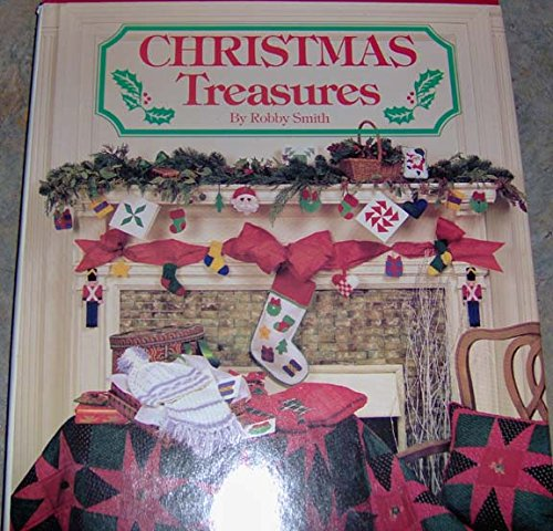 Christmas Treasures: Over 50 Gifts, Ornaments, and Decorations to Craft and Stitch (Christmas Decorations Art Knapp)