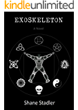 EXOSKELETON - A Novel