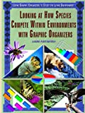 Looking at How Species Compete Within Environments with Graphic Organizers, Jason Porterfield, 1404206132
