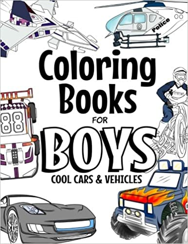Coloring Books For Boys Cool Cars And Vehicles: Cool Cars, Trucks ...
