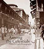 img - for Among the Celestials: China in Early Photographs (Mercatorfonds) by Ferdinand M. Bertholet (2014-10-14) book / textbook / text book