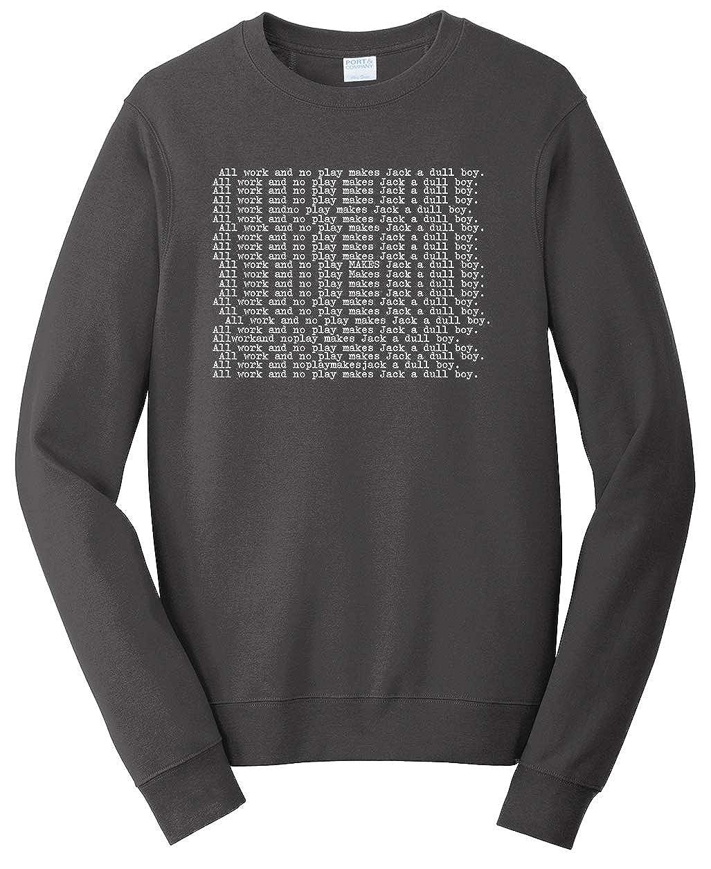 Tenacitee Unisex All Work No Play Makes Jack a Dull Boy Sweatshirt