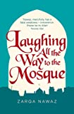 Laughing All the Way to the Mosque: The Misadventures of a Muslim Woman