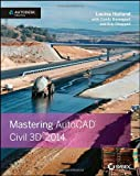 Mastering AutoCAD Civil 3D 2014, Louisa Holland and Eric Chappell, 1118603818