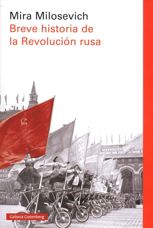 Breve historia de la Revolución rusa (Rústica Ensayo): Amazon.es: Mira  Milosevich: Libros