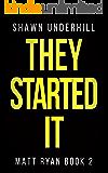 They Started It (Matt Ryan Book 2)