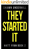 They Started It (Matt Ryan Book 2)