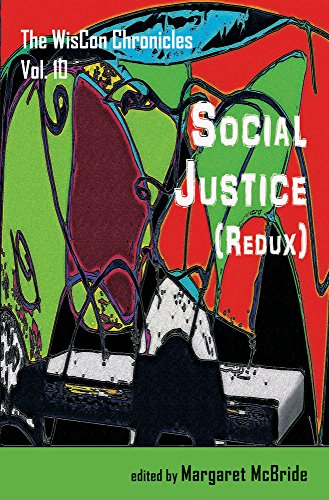 The WisCon Chronicles Vol. 10: Social Justice (Redux)