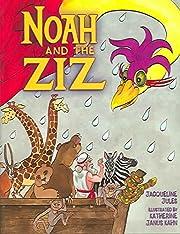 Noah and the Ziz por Jacqueline Jules
