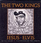 The Two Kings: Jesus & Elvis