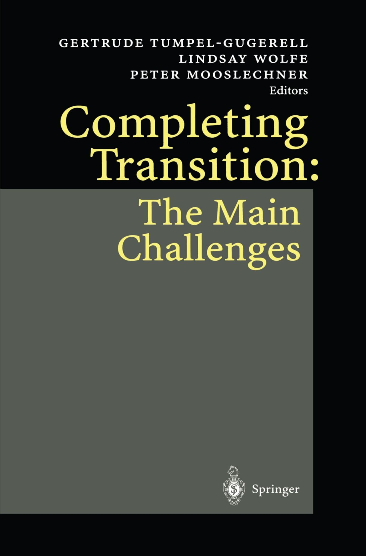Completing Transition: The Main Challenges