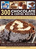 300 Chocolate and Coffee Recipes, Catherine Atkinson and Mary Banks, 1780190751