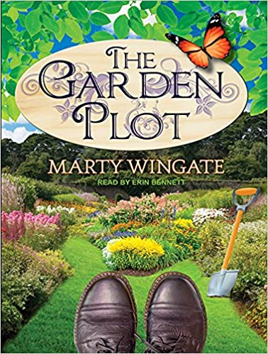 The Garden Plot (Potting Shed Mysteries): Marty Wingate, Erin ...