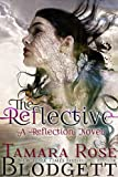 The Reflective (#1): A New Adult Dark Fantasy Paranormal Romance (The Reflection Series) by  Tamara Rose Blodgett in stock, buy online here
