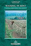 Walking in Kent: 40 Walks Throughout the County (Cicerone Guide)