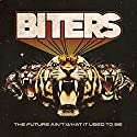 Biters - Future Ain't What It Used To Be (2pc) [Audio CD]<br>