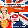Apprendre l'Anglais - Écoute Facile - Lecture Facile: Texte Parallèle Cours Audio, No. 3 [Learn English - Easy Listening - Easy Reading: Parallel Text Audio Course No. 3]