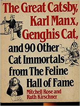 The Great Catsby, Karl Manx, Genghis Cat and Ninety Other Cat Immortals from Feline History