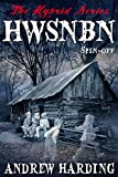 HWSNBN (He Who Shall Not Be Named): Free Hybrid Series Spin-off (The Hybrid Series Book 6) by  Andrew Harding in stock, buy online here