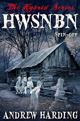 HWSNBN (He Who Shall Not Be Named): Free Hybrid Series Spin-off (The Hybrid Series Book 6) by [Harding, Andrew]