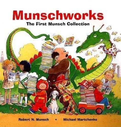 Munschworks: The First Munsch Collection